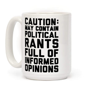 LookHUMAN Coffee Mug 15 Ounce Caution: May Contain Political Rants Full of Informed Opinions Mug