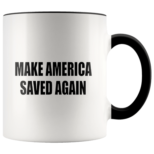 teelaunch Coffee Mug Black / 11 oz. 11 oz. MAKE AMERICA SAVED AGAIN (MASA) Ceramic Accent Coffee Mug (7 Variants)