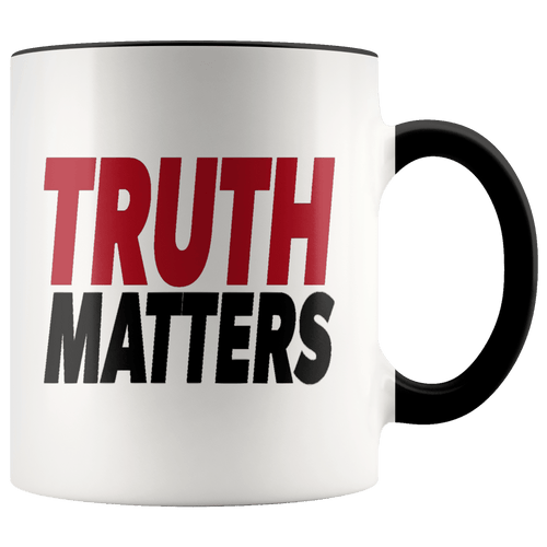 teelaunch Coffee Mug Black / 11oz Truth Matters (Red & Black Text) Coffee Mug (8 Variants)