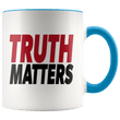 Load image into Gallery viewer, teelaunch Coffee Mug Blue / 11oz Truth Matters (Red & Black Text) Coffee Mug (8 Variants)