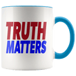 Load image into Gallery viewer, teelaunch Coffee Mug Blue / 11oz Truth Matters (Red & Blue Text) Coffee Mug (8 Variants)