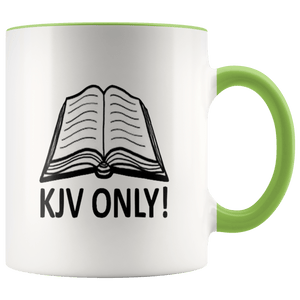 teelaunch Coffee Mug Green / 11 oz. 11 oz. KJV Only Ceramic Accent Coffee Mug (7 Variants)
