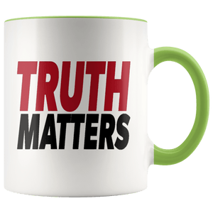 teelaunch Coffee Mug Green / 11oz Truth Matters (Red & Black Text) Coffee Mug (8 Variants)