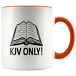 Load image into Gallery viewer, teelaunch Coffee Mug Orange / 11 oz. 11 oz. KJV Only Ceramic Accent Coffee Mug (7 Variants)