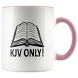 Load image into Gallery viewer, teelaunch Coffee Mug Pink / 11 oz. 11 oz. KJV Only Ceramic Accent Coffee Mug (7 Variants)