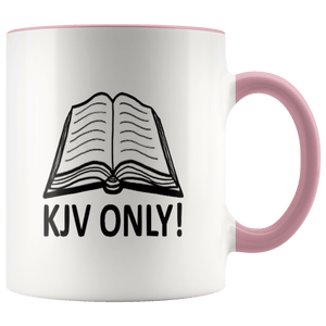 teelaunch Coffee Mug Pink / 11 oz. 11 oz. KJV Only Ceramic Accent Coffee Mug (7 Variants)