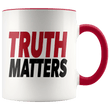 Load image into Gallery viewer, teelaunch Coffee Mug Red / 11oz Truth Matters (Red & Black Text) Coffee Mug (8 Variants)