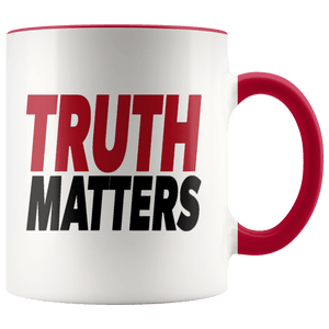 teelaunch Coffee Mug Red / 11oz Truth Matters (Red & Black Text) Coffee Mug (8 Variants)