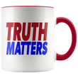 Load image into Gallery viewer, teelaunch Coffee Mug Red / 11oz Truth Matters (Red & Blue Text) Coffee Mug (8 Variants)