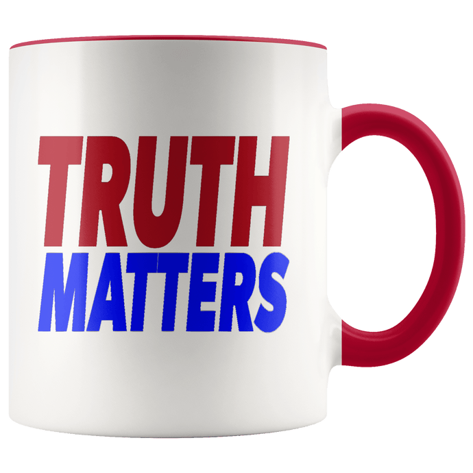 teelaunch Coffee Mug Red / 11oz Truth Matters (Red & Blue Text) Coffee Mug (8 Variants)