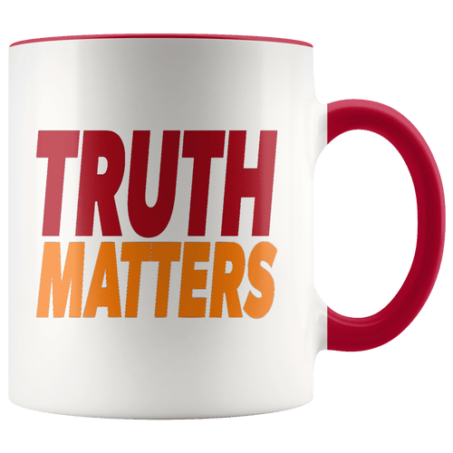teelaunch Coffee Mug Red / 11oz Truth Matters (Red & Orange Text) Coffee Mug (8 Variants)