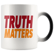 Load image into Gallery viewer, teelaunch Coffee Mug Red/Orange / 11oz / White Truth Matters 11oz Color Changing Coffee Mug (5 Variants)