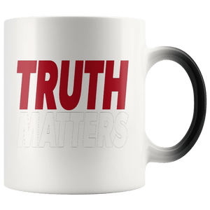 teelaunch Coffee Mug Red/Transparent / 11oz / White Truth Matters 11oz Color Changing Coffee Mug (5 Variants)