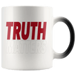 Load image into Gallery viewer, teelaunch Coffee Mug Red/White / 11oz / White Truth Matters 11oz Color Changing Coffee Mug (5 Variants)
