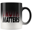 Load image into Gallery viewer, teelaunch Coffee Mug Truth Matters 11oz Color Changing Coffee Mug (5 Variants)