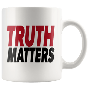 teelaunch Coffee Mug White / 11oz Truth Matters (Red & Black Text) Coffee Mug (8 Variants)