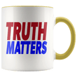 Load image into Gallery viewer, teelaunch Coffee Mug Yellow / 11oz Truth Matters (Red & Blue Text) Coffee Mug (8 Variants)