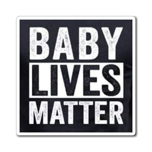 Printify Magnet Baby Lives Matter Magnet (3 Sizes)