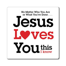 Load image into Gallery viewer, Printify Magnet Jesus Loves You This I Know Magnet (3 Sizes)