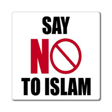 Load image into Gallery viewer, Printify Magnet Say NO To Islam Magnet (3 Sizes)