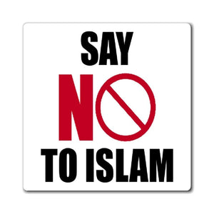 Printify Magnet Say NO To Islam Magnet (3 Sizes)