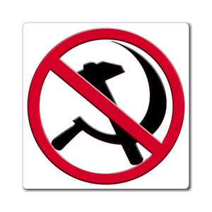 Printify Magnet Say No To The Hammer and Sickle (No Communism) Magnet (3 Sizes)