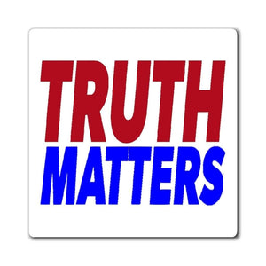 Printify Magnet Truth Matters Magnet