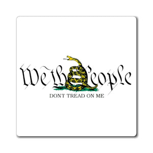 Printify Magnet We The People Gadsden Snake Don't Tread On Me Magnet (3 Sizes)