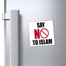 "Load image into Gallery viewer, Printify Magnet White / 3x3"" Say NO To Islam Magnet (3 Sizes)"