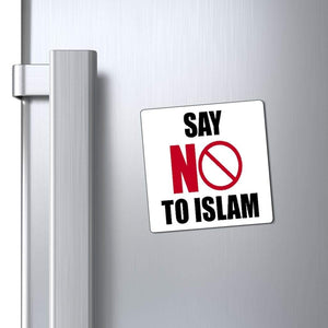 "Printify Magnet White / 3x3"" Say NO To Islam Magnet (3 Sizes)"
