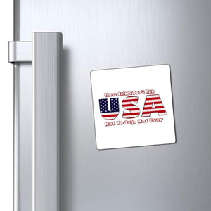 "Printify Magnet White / 3x3"" These Colors Don't Run Not Today, Not Ever USA Magnet (3 Sizes)"