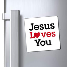 "Load image into Gallery viewer, Printify Magnet White / 4x4"" Jesus Loves You Magnet (3 Sizes)"