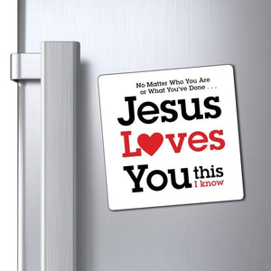 "Printify Magnet White / 4x4"" Jesus Loves You This I Know Magnet (3 Sizes)"