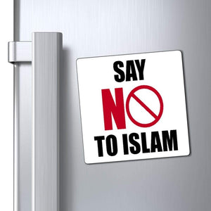 "Printify Magnet White / 4x4"" Say NO To Islam Magnet (3 Sizes)"