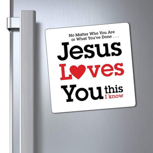 "Printify Magnet White / 6x6"" Jesus Loves You This I Know Magnet (3 Sizes)"