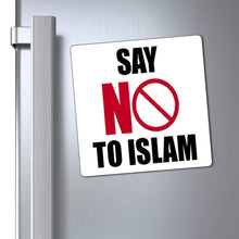 "Load image into Gallery viewer, Printify Magnet White / 6x6"" Say NO To Islam Magnet (3 Sizes)"