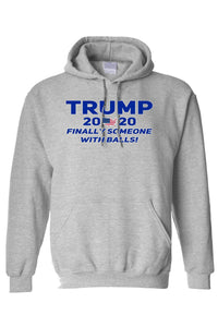 American Patriots Apparel Men's Hoodie Grey / XLARGE / FRONT Trump 2020 Finally Someone With Balls Pullover Hoodie (4 Variants)