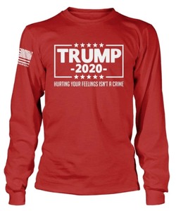 Printed Kicks Men's Long Sleeve Shirt Red / S Trump 2020 Hurting Your Feelings Isn't A Crime Long Sleeve T-Shirt (5 Variants)