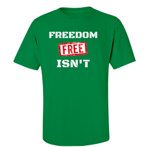 American Patriots Apparel Men's T-Shirt 5XL / Kelly FREEDOM ISN'T FREE T-Shirt (8 Variants)