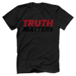Load image into Gallery viewer, Print Brains Men's T-Shirt Bella + Canvas US Made Cotton Crew / Black / XS Truth Matters Red & Black Text T-Shirt (6 Variants)
