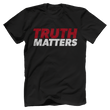 Load image into Gallery viewer, Print Brains Men's T-Shirt Bella + Canvas US Made Cotton Crew / Black / XS Truth Matters Red & White Text T-Shirt (6 Variants)