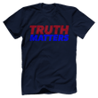 Load image into Gallery viewer, Print Brains Men's T-Shirt Bella + Canvas US Made Cotton Crew / Navy / XS Truth Matters Red & Blue Text T-Shirt (6 Variants)