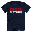Load image into Gallery viewer, Print Brains Men's T-Shirt Bella + Canvas US Made Cotton Crew / Navy / XS Truth Matters Red & White Text T-Shirt (6 Variants)