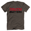 Load image into Gallery viewer, Print Brains Men's T-Shirt Bella + Canvas US Made Cotton Crew / Warm Gray / XS Truth Matters Red & Black Text T-Shirt (6 Variants)