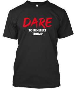 Mark Dice Men's T-Shirt Black / S Dare to Re-Elect Trump T-Shirt (4 Variants)