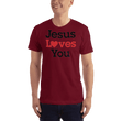 Load image into Gallery viewer, American Patriots Apparel Men's T-Shirt Cranberry / XS Jesus Loves You Black Text T-Shirt (13 Variants)