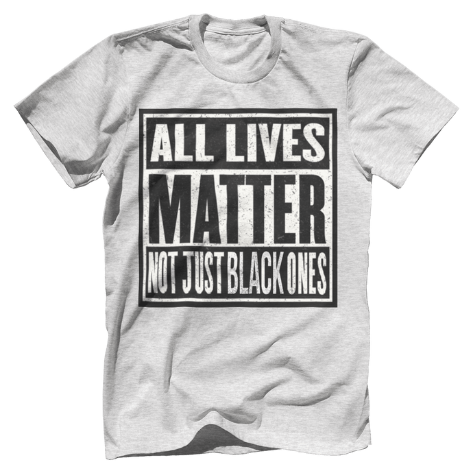 Print Brains Men's T-Shirt Heather Gray / XS ALL LIVES MATTER NOT JUST BLACK ONES Tee (6 Variants)