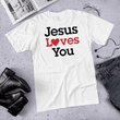 Load image into Gallery viewer, American Patriots Apparel Men's T-Shirt Jesus Loves You Black Text T-Shirt (13 Variants)