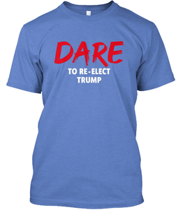 Mark Dice Men's T-Shirt Light Blue / S Dare to Re-Elect Trump T-Shirt (4 Variants)