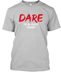 Mark Dice Men's T-Shirt Light Gray / S Dare to Re-Elect Trump T-Shirt (4 Variants)